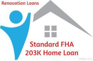 Standard FHA 203K Home Loan renovation loans