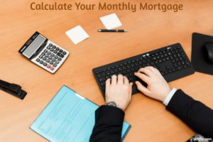 calculate your monthly mortgage