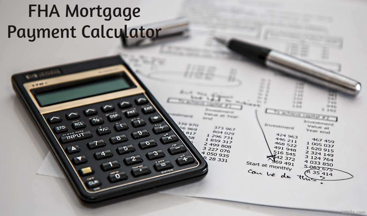 Calculator FHA 203K - Calculate FHA Home Loan Payments With Latest Online Software - Calculates: Insurance