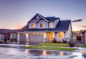 First Time Home Buyers Complete Guide